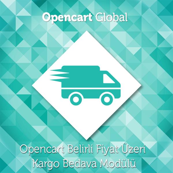 Opencart Belirli Fiyat Üzeri Kargo Bedava Modülü